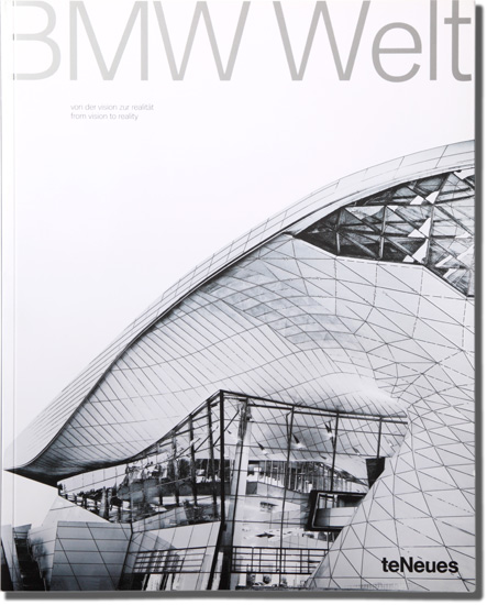 "bmw welt book, ""from vision to reality"", published by teNeues verlag"